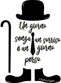 Adesivi Murali Charlie Chaplin Wall stickers Frasi Scritte un Giorno Senza Un Sorriso è un Giorno Perso Camera da Letto So...