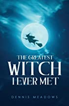 The Greatest Witch I Ever Met