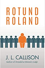 Rotund Roland Kindle Edition
