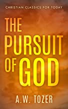 The Pursuit of God: Updated and Annotated (with Chapter Study Questions) (Christian Classics For Today)