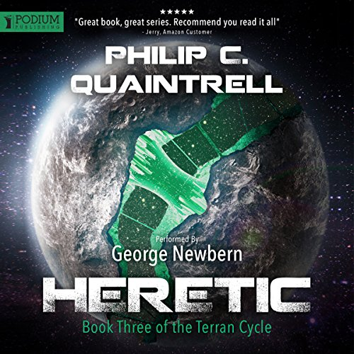 Heretic     The Terran Cycle Series, Book 3              By:                                                                                                                                 Philip C. Quaintrell                               Narrated by:                                                                                                                                 George Newbern                      Length: 11 hrs and 7 mins     12 ratings     Overall 4.9