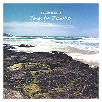 Songs for Travelers Vol. I