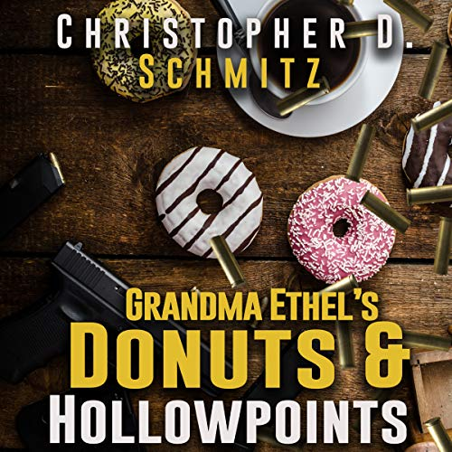 Grandma Ethel's Donuts and Hollowpoints audiobook cover art