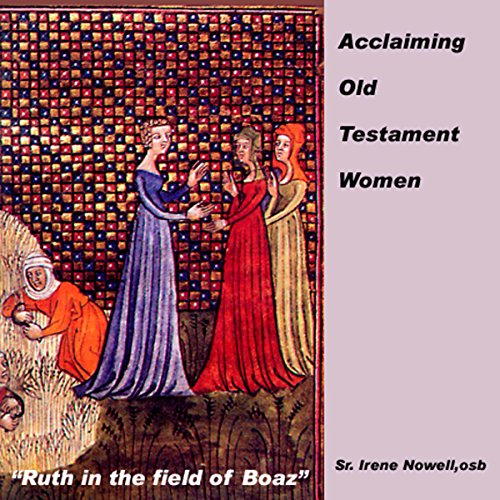 Acclaiming Old Testament Women                   By:                                                                                                                                 Irene Nowell                               Narrated by:                                                                                                                                 Irene Nowell                      Length: 6 hrs and 39 mins     1 rating     Overall 5.0