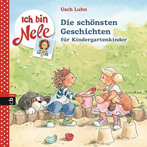 Ich bin Nele - Die schönsten Geschichten für Kindergartenkinder (Ich bin Nele - Sammelbände, Band 1)