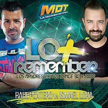 Lo + Remember (Mixed by Raúl Platero E Ismael Lora)