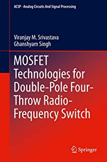 MOSFET Technologies for Double-Pole Four-Throw Radio-Frequency Switch (Analog Circuits and Signal Processing Book 122)