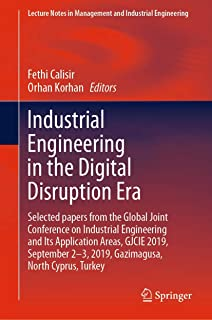 Industrial Engineering in the Digital Disruption Era: Selected papers from the Global Joint Conference on Industrial Engin...