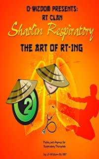 O-Wizdom Presents: RT Clan in Shaolin Respiratory: The Art of RT-ing The Rhymers Manual (Shaolin Respiratory Series) (Volume 1)