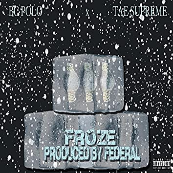 Froze (feat. Tae Supreme)