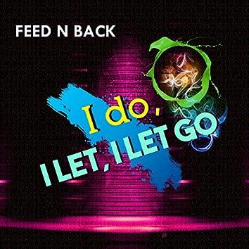 I Do, I Let, I Let Go
