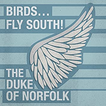 Birds...Fly South!