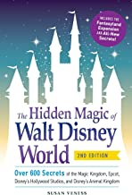 Download The Hidden Magic of Walt Disney World: Over 600 Secrets of the Magic Kingdom, Epcot, Disney's Hollywood Studios, and Disney's Animal Kingdom PDF