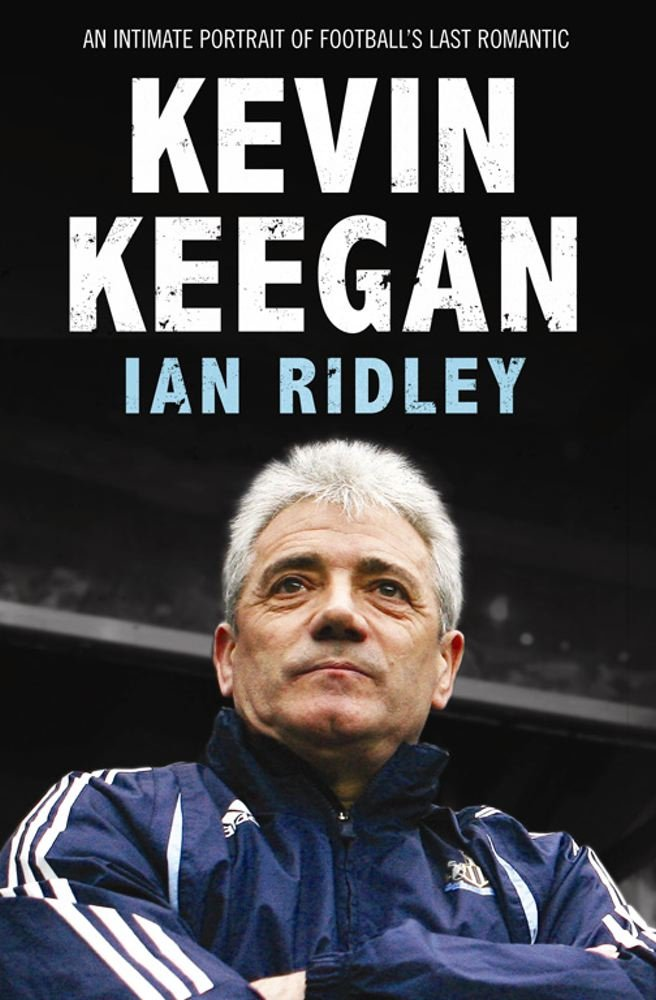 Image OfKevin Keegan: An Intimate Portrait Of Football's Last Romantic