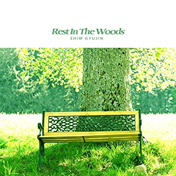 Rest In The Woods