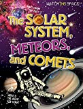 The Solar System, Meteors, and Comets (Watch This Space!)