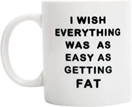 FLY SPRAY Coffee Mug Funny Words Cup White Ceramic I WISH EVERYTHING WAS AS EASY AS GETTING FAT Porcelain Novelty Creativity Drinks Mugs For Juice Milk Or Tea Unique Gift Present 12 oz
