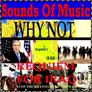 Sounds of Music pres. Why Not : Requiem for Iraq