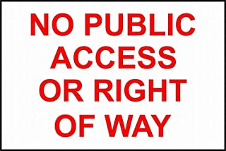 Everett Goodman Notice Sign - No Public Access Or Right of Way Metal Tin Sign 8X12 Inch Metal Sign