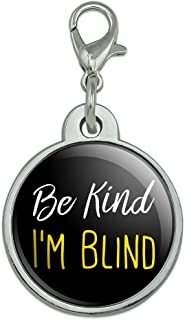 Graphics and More Be Kind I'm Blind Chrome Plated Metal Pet Dog Cat ID Tag