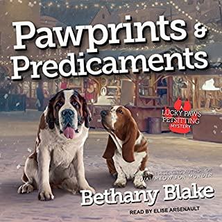 Pawprints & Predicaments     Lucky Paws Petsitting Mystery Series, Book 3              Written by:                                                                                                                                 Bethany Blake                               Narrated by:                                                                                                                                 Elise Arsenault                      Length: 9 hrs and 41 mins     Not rated yet     Overall 0.0