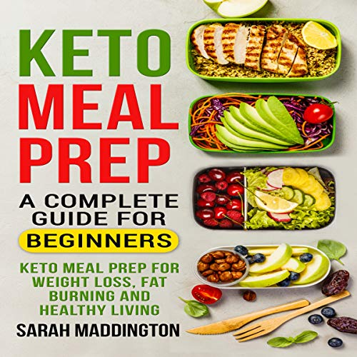 Keto Meal Prep: A Complete Guide for Beginners audiobook cover art