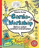 Comic-Workshop: Comics selbst zeichnen und schreiben - Louie Stowell