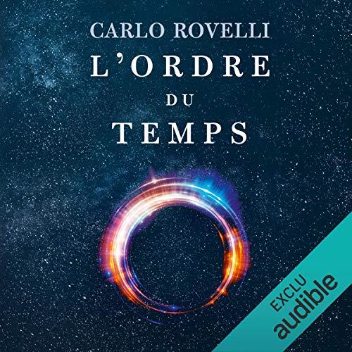 L'ordre du temps                   De :                                                                                                                                 Carlo Rovelli                               Lu par :                                                                                                                                 Laurent Jacquet                      Durée : 7 h et 12 min     Pas de notations     Global 0,0