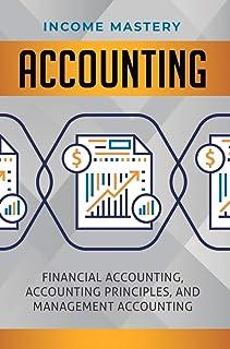 Accounting: Financial Accounting, Accounting Principles, and Management Accounting