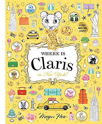 Where Is Claris in New York: Claris: A Look-And-Find Story!: Volume 2