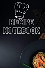 Recipes Notebook: The do-it-yourself cookbook to note down your 120 favorite recipes .Blank logbook Recipe Journal to Writ...