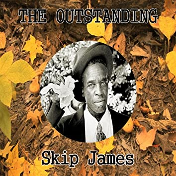 The Outstanding Skip James