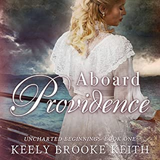 Aboard Providence                   By:                                                                                                                                 Keely Brooke Keith                               Narrated by:                                                                                                                                 Amy Marie Smith                      Length: 6 hrs and 6 mins     21 ratings     Overall 4.4