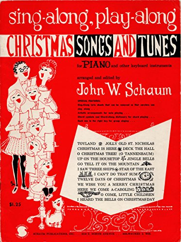 SING-ALONG, PLAY-ALONG CHRISTMAS SONGS AND TUNES FOR PIANO OR ORGAN