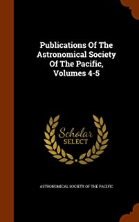 Publications of the Astronomical Society of the Pacific, Volumes 4-5