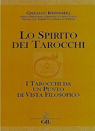 Lo Spirito dei Tarocchi: I Tarocchi dal punto di vista filosofico