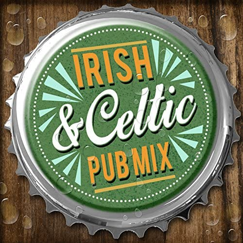 Irish Pub Songs, Celtic Spirits & Great Irish Pub Songs