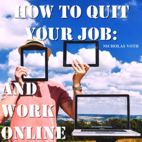 How To Quit Your Job: And Work Online audiobook cover art