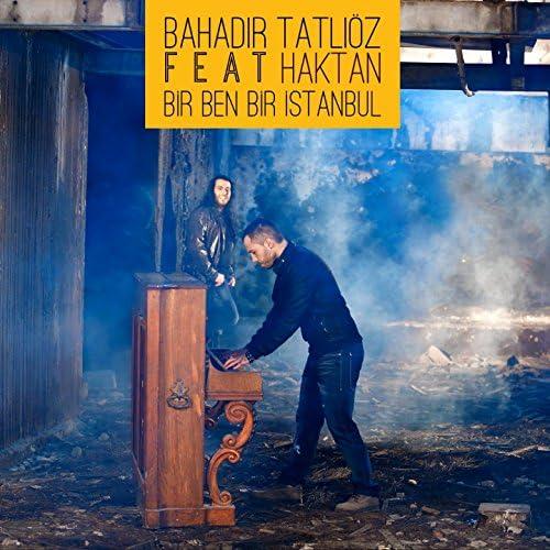 Bahadır Tatlıöz feat. Haktan