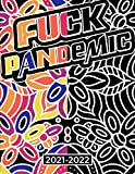 Fuck Pandemic 2021-2022 Swear Word Coloring Planner: 2 Year Monthly Planner   24 Months Calendar   Clear and Easy Monthly Planner Minimal Design with ... Stress Relieving (2021-2022 Coloring Planner)