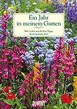 Ein Jahr in meinem Garten – Wochenkalender 2020 – Garten-Kalender mit 53 Blatt – Format 21,0 x 29,7 cm – Spiralbindung: Mit vielen nützlichen Tipps