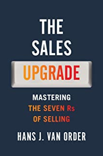 The Sales Upgrade: Mastering The Seven Rs of Selling