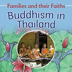 Buddhism in Thailand by Frances Hawker and Sunantha Phusomsai, photography by Bruce Campbell