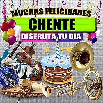 Muchas Felicidades Chente