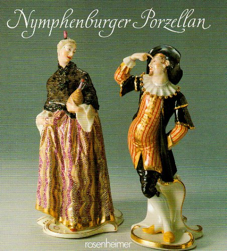 Nymphenburger Porzellan. Einmalige Schöpfungen der Porzellankunst