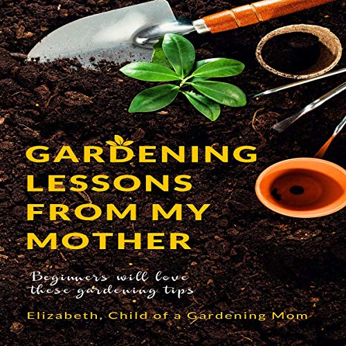 Gardening Lessons from My Mother audiobook cover art