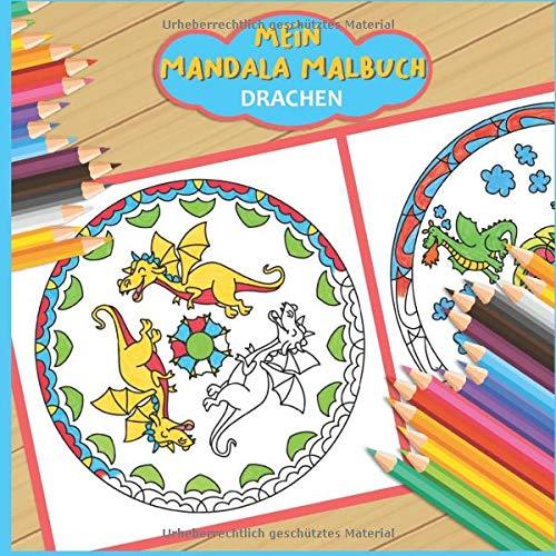 Mein Mandala Malbuch: 50 tolle Drachen Mandalas für Kinder zum Ausmalen und als Kopiervorlage für PädagogInnen. (Meine Mandala Welt, Band 2)