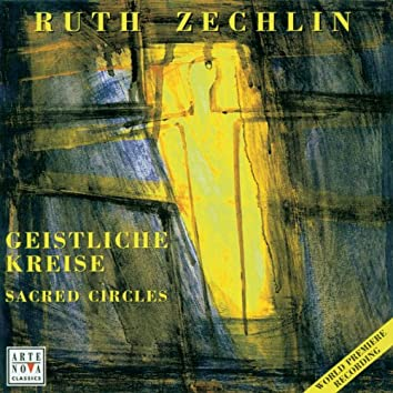 Ruth Zechlin: Geistliche Kreise/Sacred Circles
