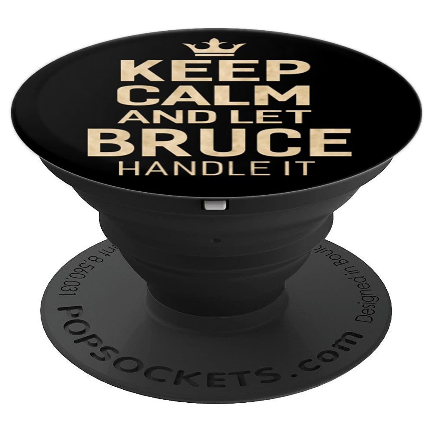 Keep Calm and Let Bruce Handle It Funny Gift Name Pop Socket - PopSockets Grip and Stand for Phones and Tablets