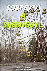 Sobrevivi a Chernobyl: A história real do maior desastre nuclear da história contada por quem trabalhou nele eBook Kindle